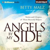 Angels by My Side by  Betty Malz audiobook
