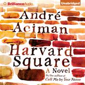 Harvard Square by  André Aciman audiobook