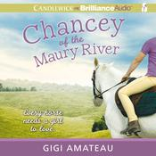 Chancey of the Maury River by  Gigi Amateau audiobook