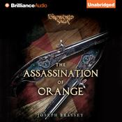 The Assassination of Orange by  Joseph Brassey audiobook