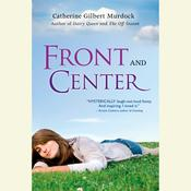 Front and Center by  Catherine Gilbert Murdock audiobook