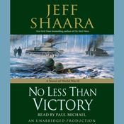 No Less Than Victory by  Jeff Shaara audiobook