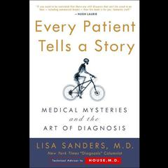 Every Patient Tells A Story by Lisa Sanders audiobook