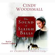 The Sound of Sleigh Bells by  Cindy Woodsmall audiobook