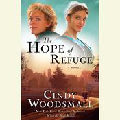 The Hope of Refuge by  Cindy Woodsmall audiobook
