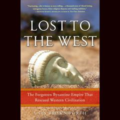 Lost to the West by Lars Brownworth audiobook