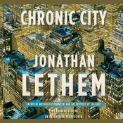 Chronic City by  Jonathan Lethem audiobook