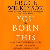 You Were Born for This by  Bruce Wilkinson audiobook
