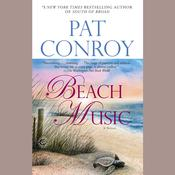Beach Music by  Pat Conroy audiobook