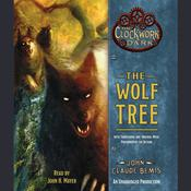 The Wolf Tree by  John Claude Bemis audiobook