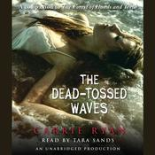The Dead-Tossed Waves by  Carrie Ryan audiobook