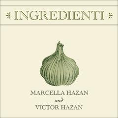 Ingredienti by Marcella Hazan audiobook