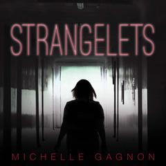 Strangelets by Michelle Gagnon audiobook