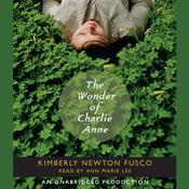 The Wonder of Charlie Anne by  Kimberly Newton Fusco audiobook