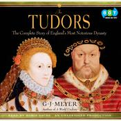 The Tudors by  G. J. Meyer audiobook