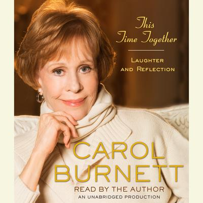 This Time Together by Carol Burnett audiobook