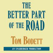 The Better Part of the Road by  Tom Bodett audiobook