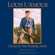 Guns of the Timberlands by  Louis L'Amour audiobook