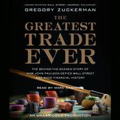 The Greatest Trade Ever by  Gregory Zuckerman audiobook