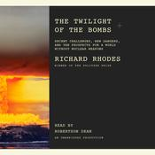 The Twilight of the Bombs by  Richard Rhodes audiobook