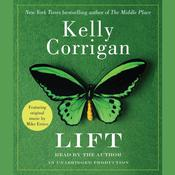 Lift by  Kelly Corrigan audiobook