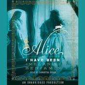 Alice I Have Been by  Melanie Benjamin audiobook