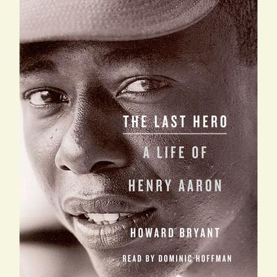 The Last Hero by Howard Bryant audiobook