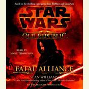Fatal Alliance: Star Wars (The Old Republic) by  Sean Williams audiobook