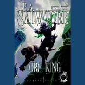 The Orc King by  R. A. Salvatore audiobook
