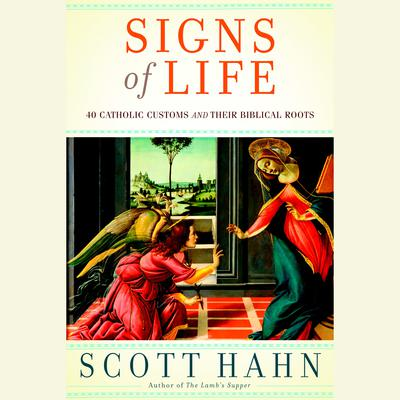 Signs of Life by Scott Hahn audiobook