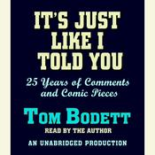It's Just Like I Told You by  Tom Bodett audiobook