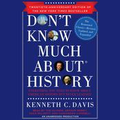 Don't Know Much About History, Anniversary Edition by  Kenneth C. Davis audiobook