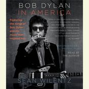 Bob Dylan In America by  Sean Wilentz audiobook