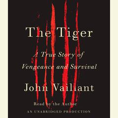 The Tiger by John Vaillant audiobook