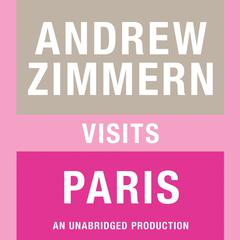 Andrew Zimmern visits Paris by Andrew Zimmern audiobook