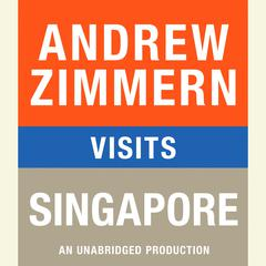 Andrew Zimmern visits Singapore by Andrew Zimmern audiobook