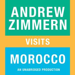 Andrew Zimmern visits Morocco by Andrew Zimmern audiobook