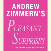 Andrew Zimmern's Pleasant Surprises by  Andrew Zimmern audiobook