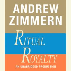 Andrew Zimmern, Ritual Royalty by Andrew Zimmern audiobook