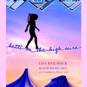 Betti on the High Wire by  Lisa Railsback audiobook