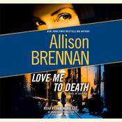 Love Me to Death by  Allison Brennan audiobook