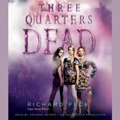 Three Quarters Dead by  Richard Peck audiobook