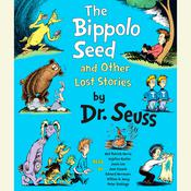 The Bippolo Seed and Other Lost Stories by  Dr. Seuss audiobook