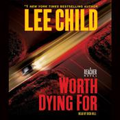Worth Dying For by  Lee Child audiobook