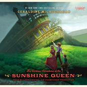 The Glorious Adventures of the Sunshine Queen by  Geraldine McCaughrean audiobook