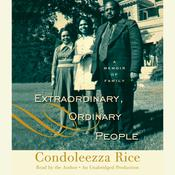 Extraordinary, Ordinary People by  Condoleezza Rice audiobook