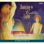 Dancing in Cadillac Light by  Kimberly Willis Holt audiobook