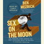 Sex on the Moon by  Ben Mezrich audiobook
