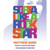 Sorta Like A Rock Star by  Matthew Quick audiobook