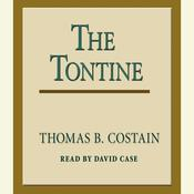 The Tontine by  Thomas B. Costain audiobook